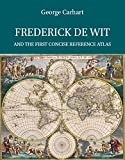 Frederick de Wit and the first concise reference atlas / George S. Carhart