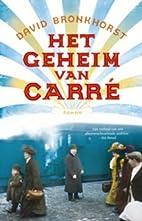 Het geheim van Carré by David Bronkhorst