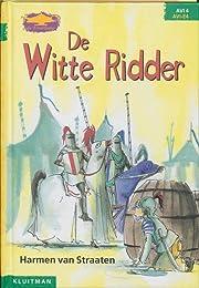 De witte ridder – tekijä: Harmen van…