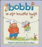 Bobbi is zijn knuffel kwijt by Ingeborg…