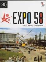 Expo 58: Tussen droom & werkelijkheid de…