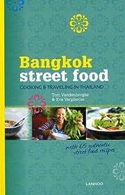 Bangkok Street Food: Cooking & Traveling in…