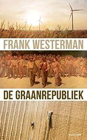 De graanrepubliek (Dutch Edition) por Frank…