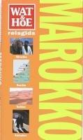 Marokko / druk 4: Wat & Hoe reisgids by S.…