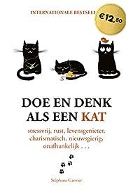Doe en denk als een kat: Stressvrij, rustig,…