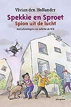 Spion uit de lucht (Spekkie en Sproet) by…