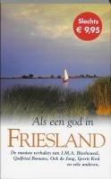 Als een god in Friesland