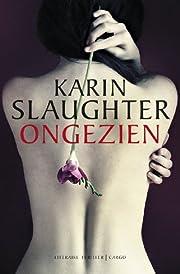 Ongezien por Karin Slaughter
