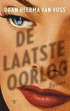 De laatste oorlog roman by Daan Heerma van…