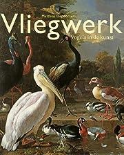 Vliegwerk: vogels in de kunst de Matthias…