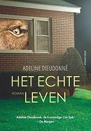 Het echte leven by Adeline Dieudonné