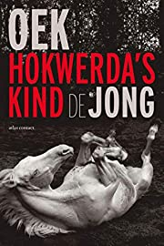 Hokwerda's kind (Dutch Edition) – tekijä:…
