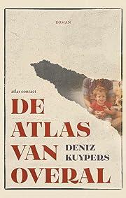 De atlas van overal roman por Deniz Kuypers