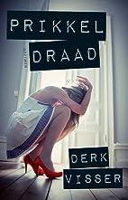 Prikkeldraad by Derk Visser