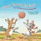 Daar komt de bal! by Hans de Beer