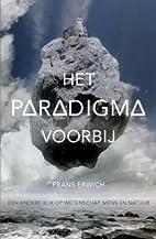 Het paradigma voorbij een andere kijk op…