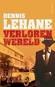 Verloren wereld by Dennis Lehane