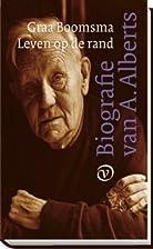 Leven op de rand : biografie van A. Alberts…