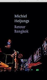 Retour Bangkok por Michiel Heijungs