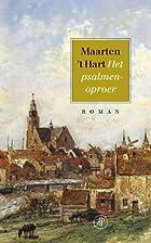 Het psalmenoproer : roman by Maarten 't Hart