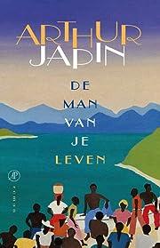 De man van je leven : roman por Arthur Japin