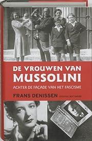 De vrouwen van Mussolini achter de…