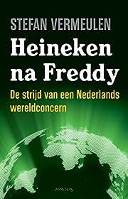 Heineken na Freddy: de strijd van een…