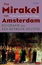Het mirakel van Amsterdam: biografie van een…