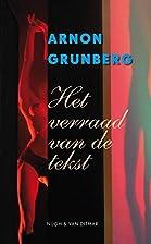Het verraad van de tekst by Arnon Grunberg