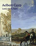 Aelbert Cuyp : land, water, light / Wouter Th. Kloek ; [Lynne Richards, translation]