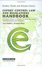 Export control law and regulations handbook…