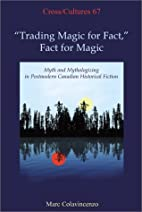 Trading Magic for Fact,  Fact for Magic:…