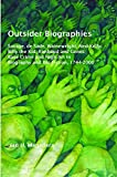 Outsider biographies : Savage, de Sade, Wainewright, Ned Kelly, Billy the Kid, Rimbaud and Genet : base crime and high art in biography and bio-fiction, 1744-2000 / Ian H. Magedera