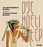 Djehoetihotep : 100 jaar opgravingen in Egypte = Djehoutihotep : 100 ans de fouilles en Égypte / redactie Marleen De Meyer & Kylie Cortebeeck