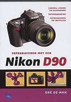 Fotograferen met een Nikon D90 by Dré…