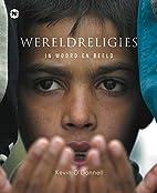 Wereldreligies in woord en beeld by Kevin…
