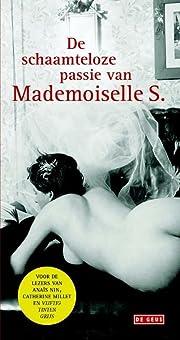De schaamteloze passie van mademoiselle S.:…