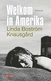 Welkom in Amerika por Linda Boström…