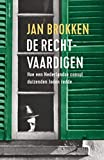 De rechtvaardigen: Hoe een Nederlandse…