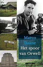 Het spoor van Orwell por Marco Daane