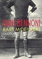 Dani Bennoni: Long May He Live by Bart…