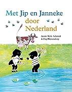 Met Jip en Janneke door Nederland by Annie…