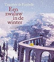 Een zwaluw in de winter di Timothée De…
