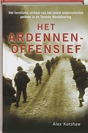 Het Ardennenoffensief por Alex Kershaw