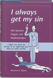 I always get my sin : het bizarre Engels van…