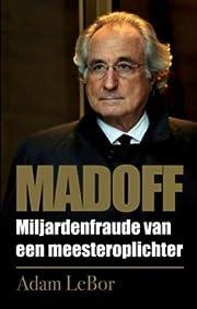 Madoff: miljarden fraude van een…