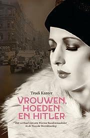 Vrouwen, hoeden en Hitler por Trudi Kanter