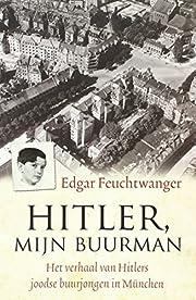 Hitler, mijn buurman. por Edgar Feuchtwanger