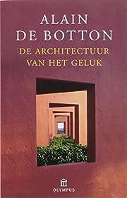 De architectuur van het geluk av Alain De…