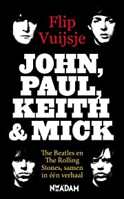 John, Paul, Keith & Mick av Flip Vuijsje